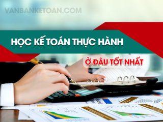 Học kế toán thực hành tổng hợp ở đâu tốt