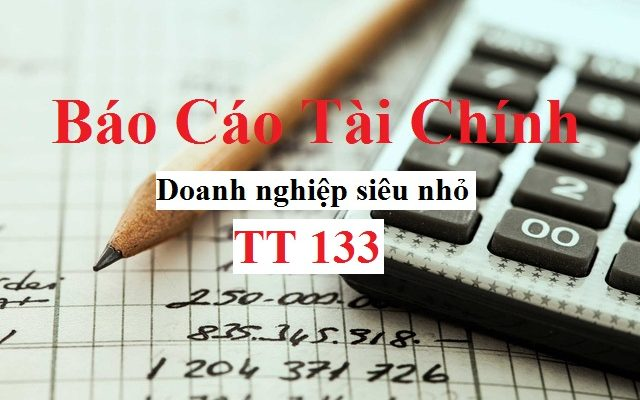 Phương pháp lập báo cáo tài chính doanh nghiệp siêu nhỏ theo thông tư 133