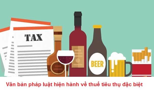 Văn bản pháp luật hiện hành về thuế tiêu thụ đặc biệt