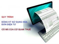 Quy trình đăng ký sử dụng hóa đơn điện tử có mã của cơ quan thuế