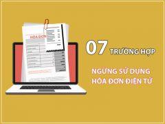 07 trường hợp ngừng sử dụng hóa đơn điện tử