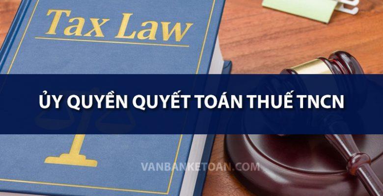 Ủy quyền quyết toán thuế TNCN