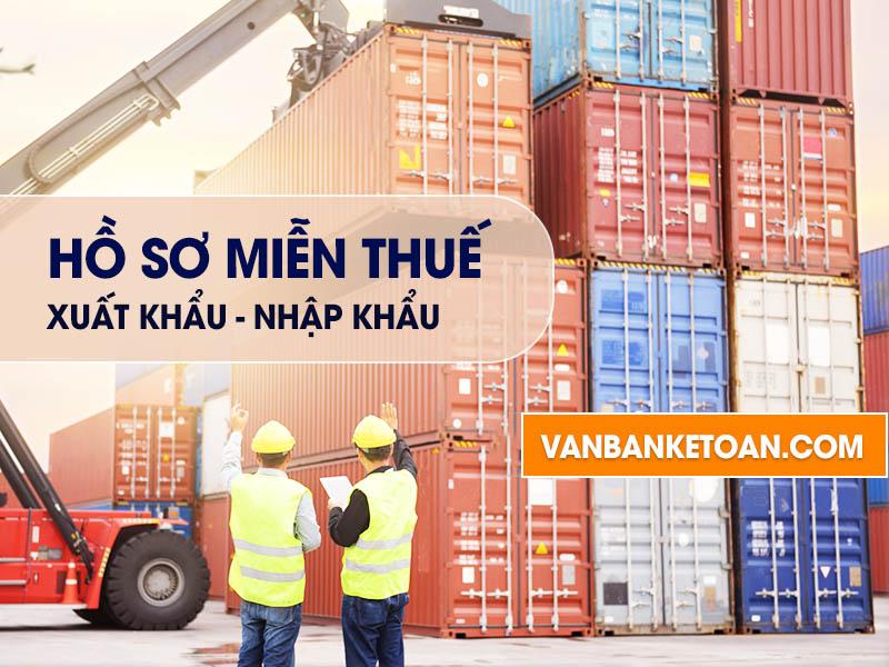 Hồ sơ miễn thuế xuất khẩu, nhập khẩu